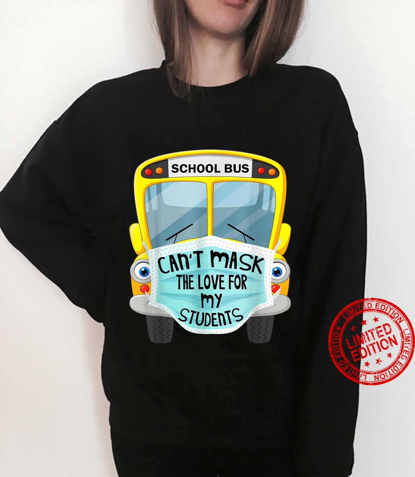 Bus Driver Can't Mask the Love For Students Back To School Shirt sweater