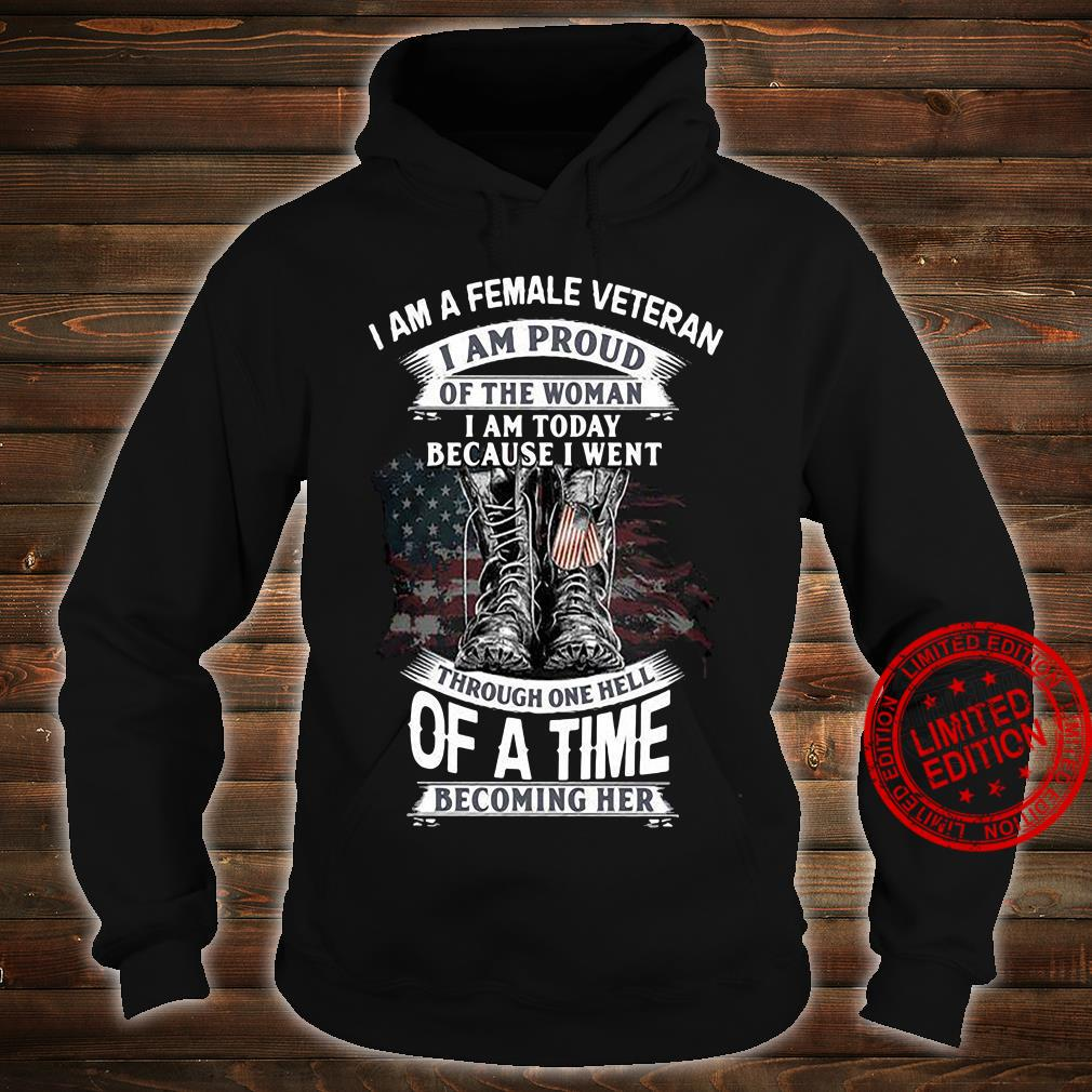 I Am A Female Veteran I Am Proud Of The Woman I Am Today Because I Went Through One Hell Of A Time Shirt hoodie