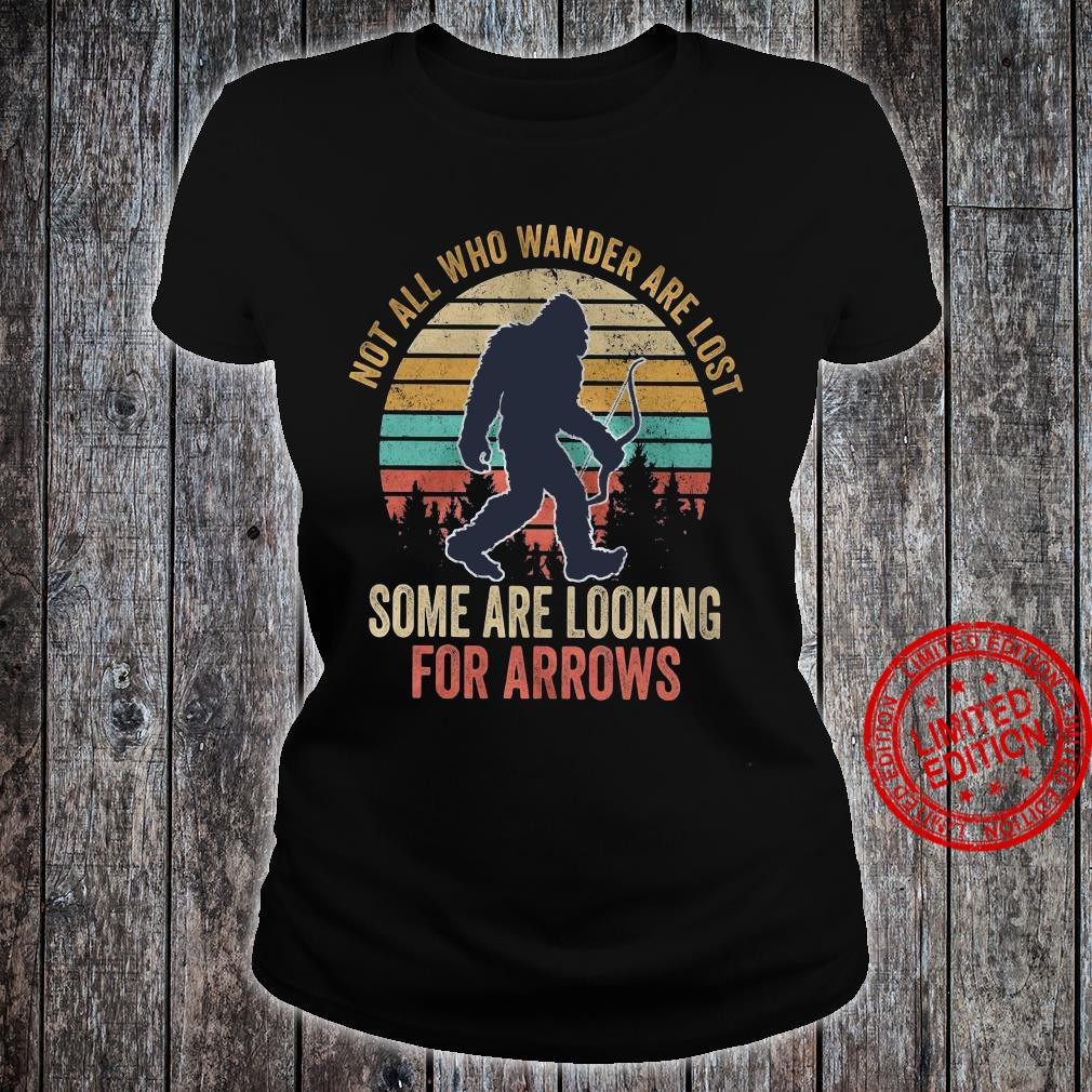 Not All Who Wander Are Lost Some Are Looking For Arrows Shirt ladies tee
