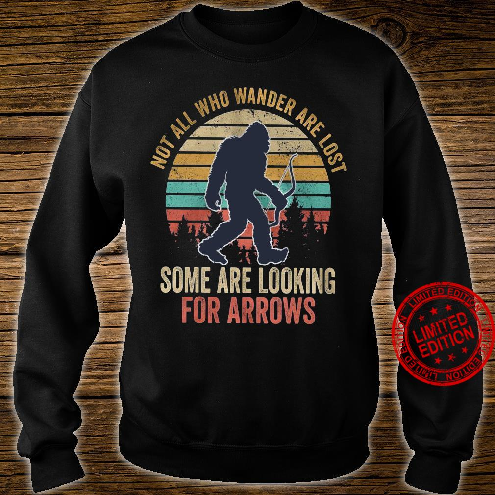 Not All Who Wander Are Lost Some Are Looking For Arrows Shirt sweater