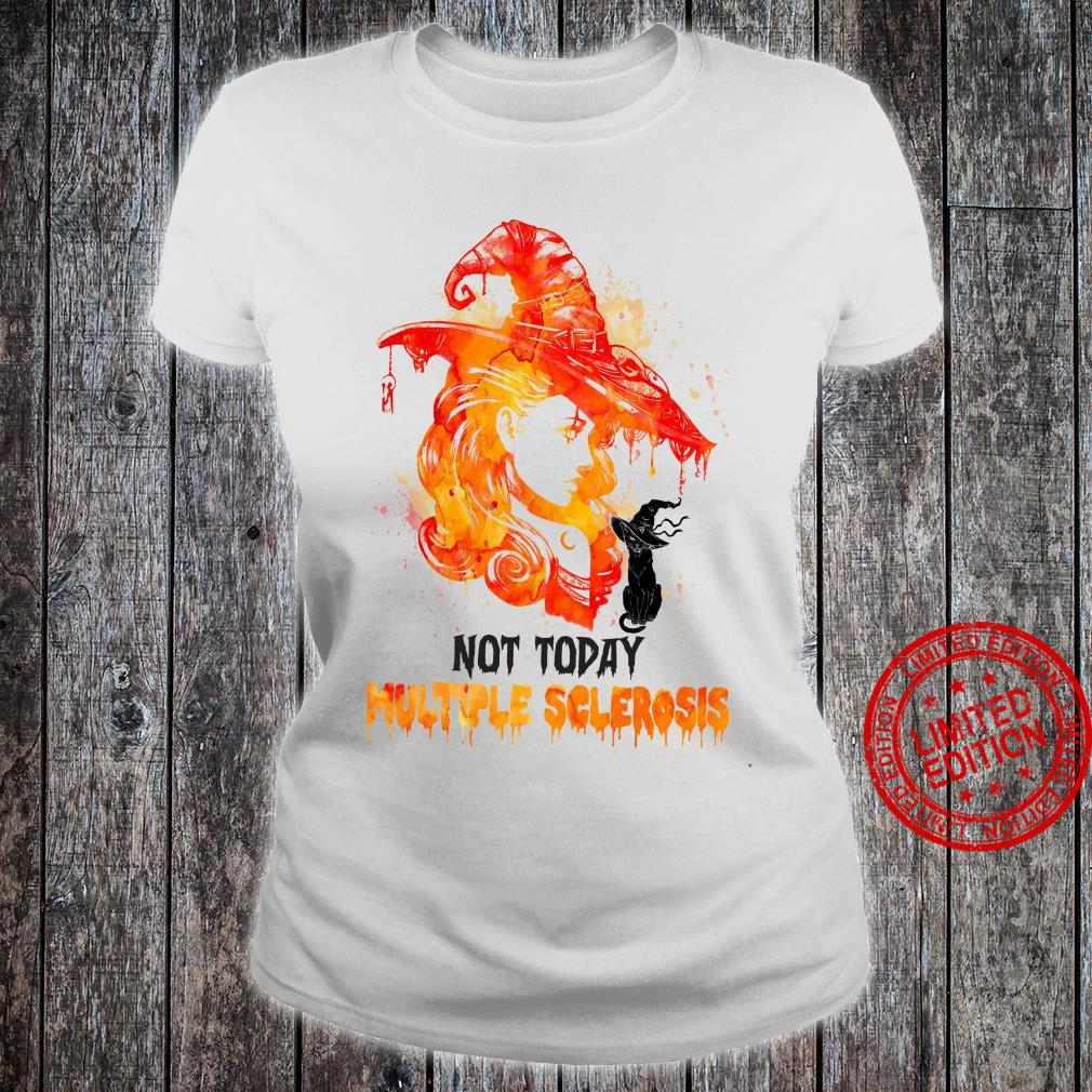 Not Today Multiple Sclerosis Shirt ladies tee
