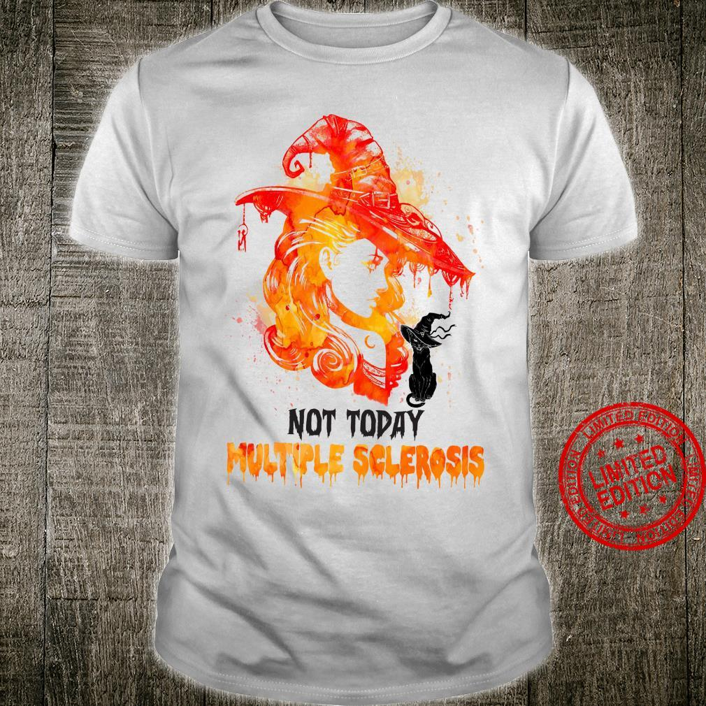 Not Today Multiple Sclerosis Shirt