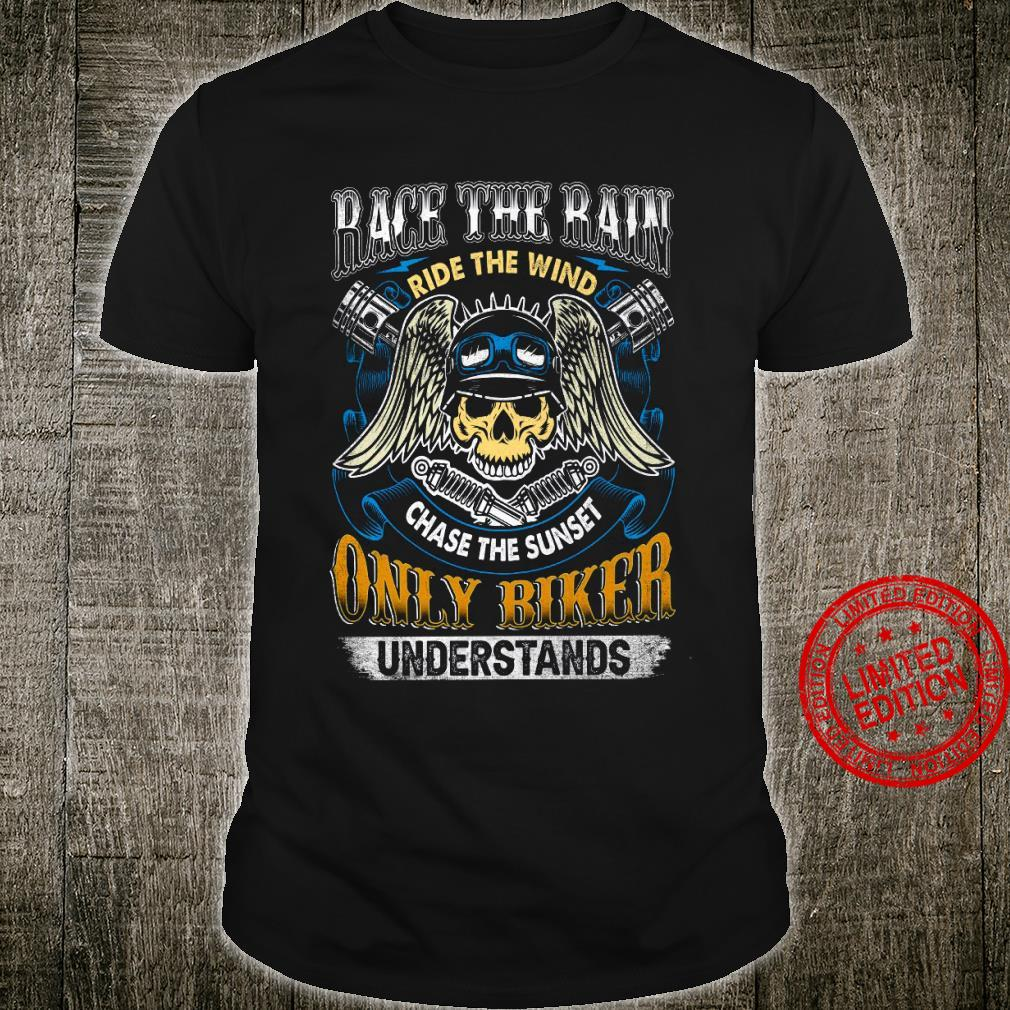 Race The Rain Ride The Wind Chase The Sunset Only Biker Shirt