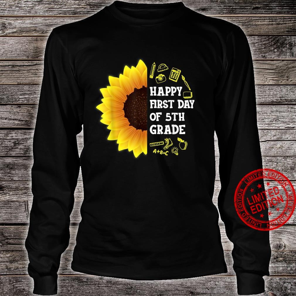 Sunflower Happy First Day Of 5th Grade Back To School Shirt long sleeved