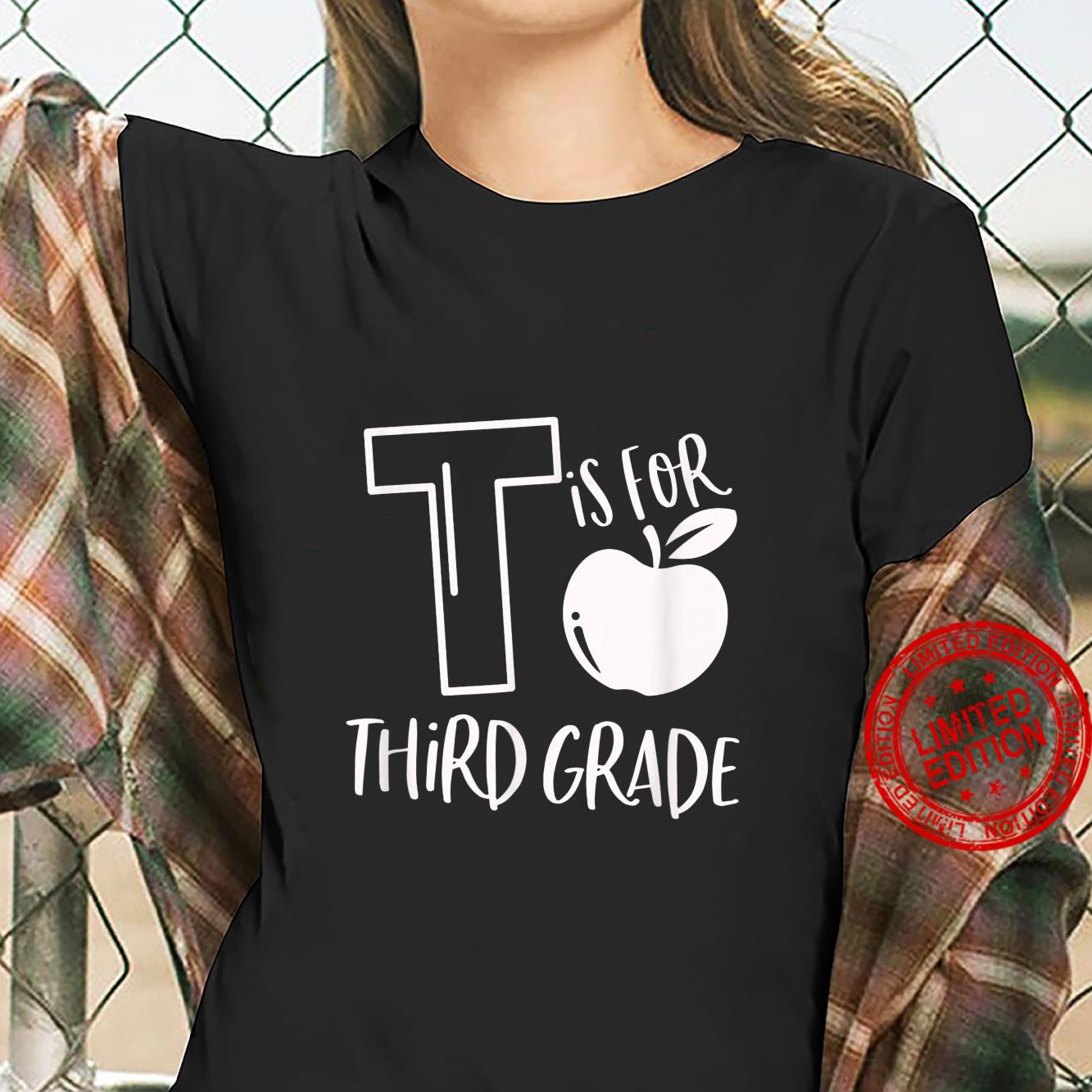 T Is For Third Grade Teacher & Student Back To School 2021 Shirt ladies tee