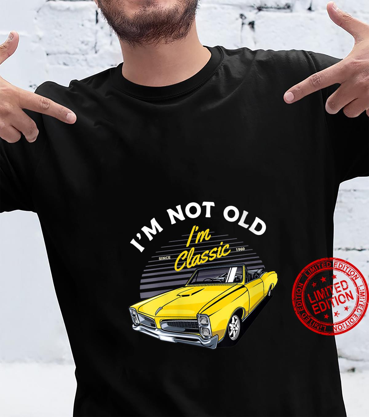 Womens I'm Not Old I'm Classic since 1960 Car Birthday Shirt