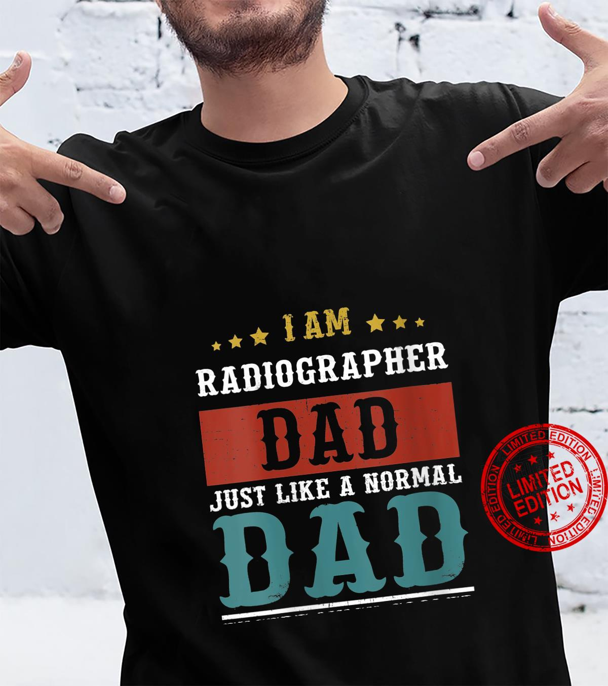 Womens RADIOGRAPHER DAD Fathers Day Daddy Shirt