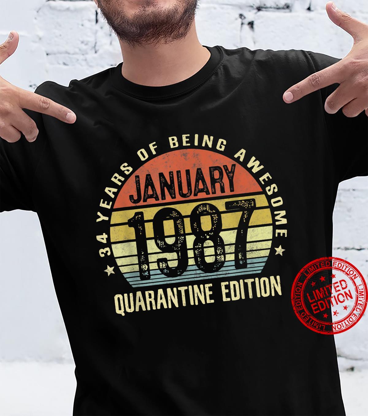 34 Years Old Gift January 1987 34th Birthday Quarantine Shirt