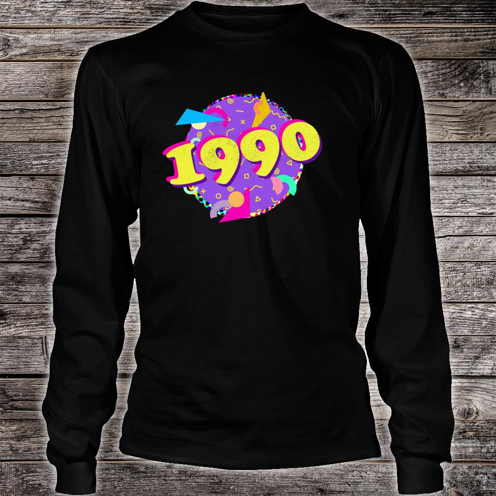 90s Style 30th Birthday 1990 Shirt long sleeved