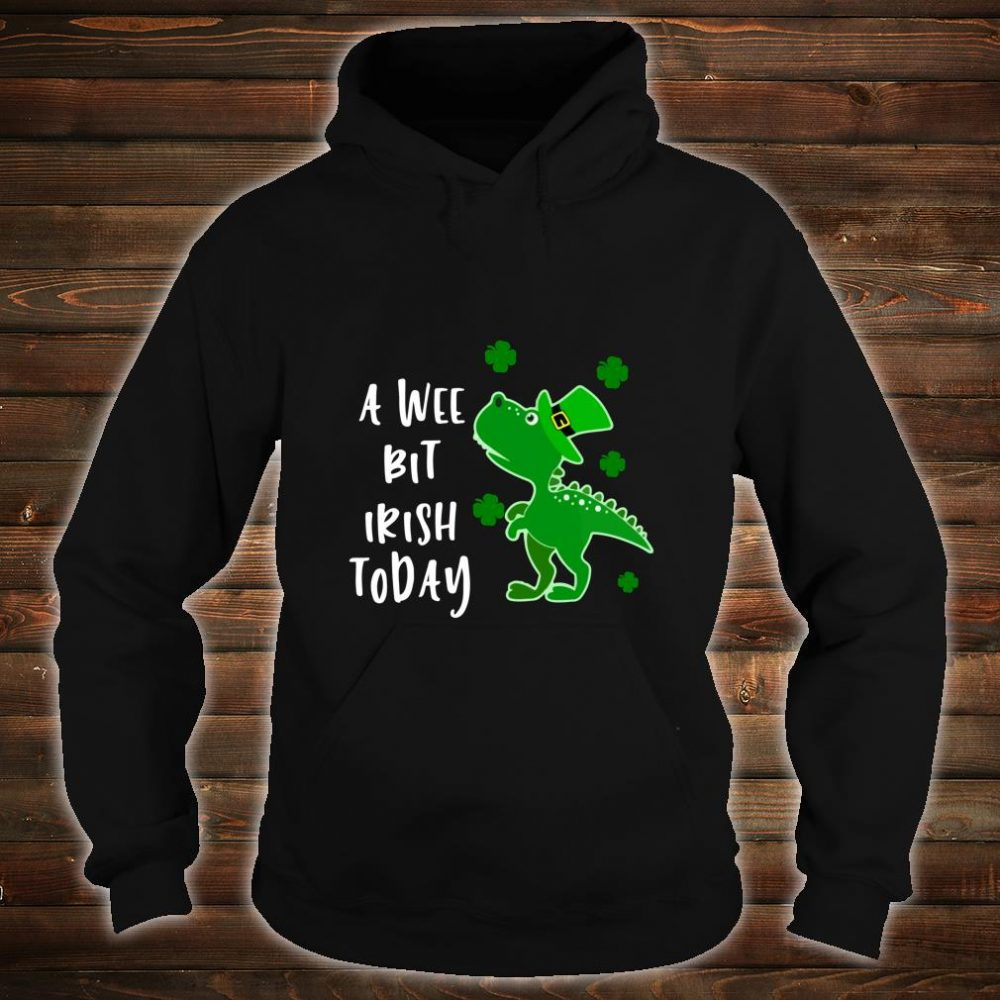 A Wee Bit Irish Today Green Dinosaur St. Patrick's Day Shirt hoodie