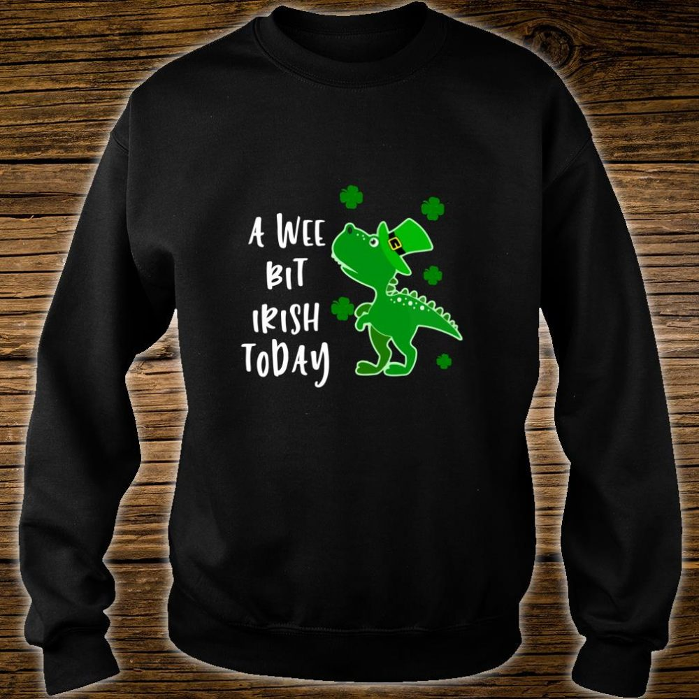 A Wee Bit Irish Today Green Dinosaur St. Patrick's Day Shirt sweater
