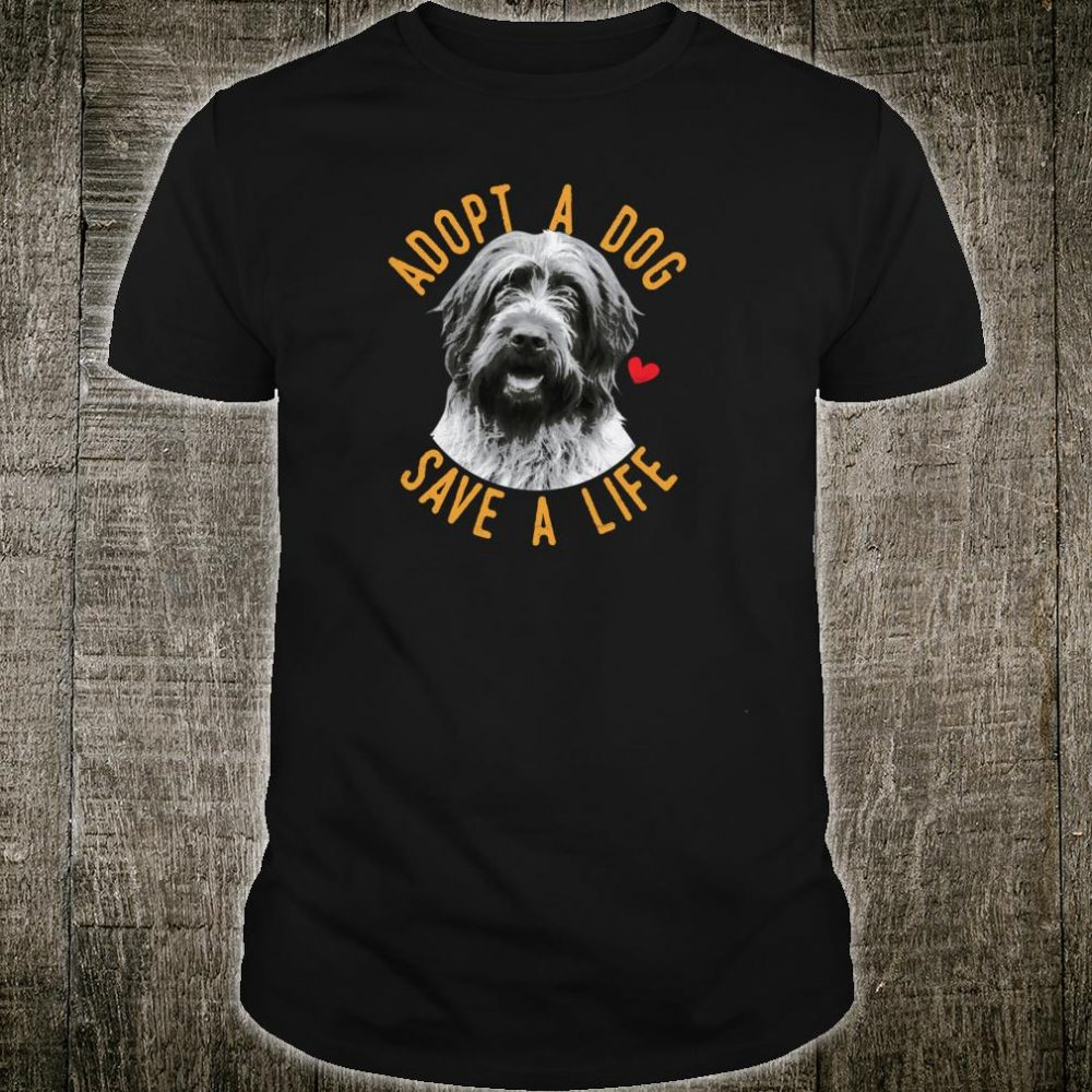 Adopt A Dog Save A Life Rescue Wirehaired Pointing Griffon Shirt