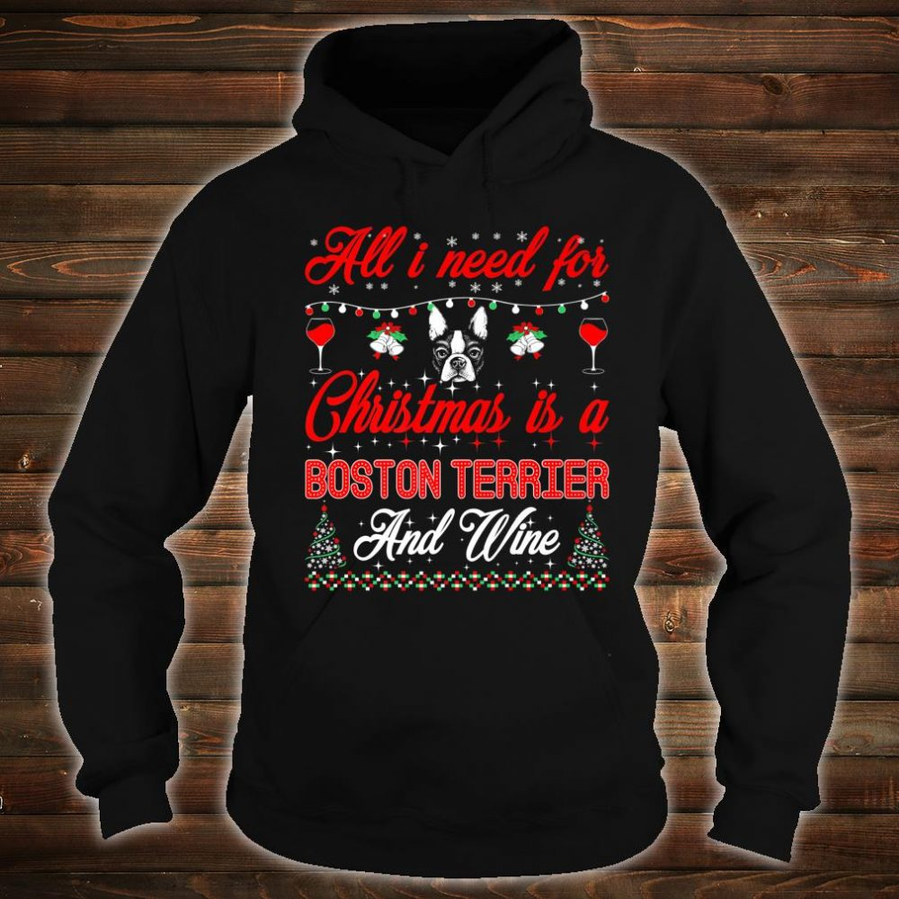 All I Want For Christmas Boston Terrier And Wine Shirt hoodie