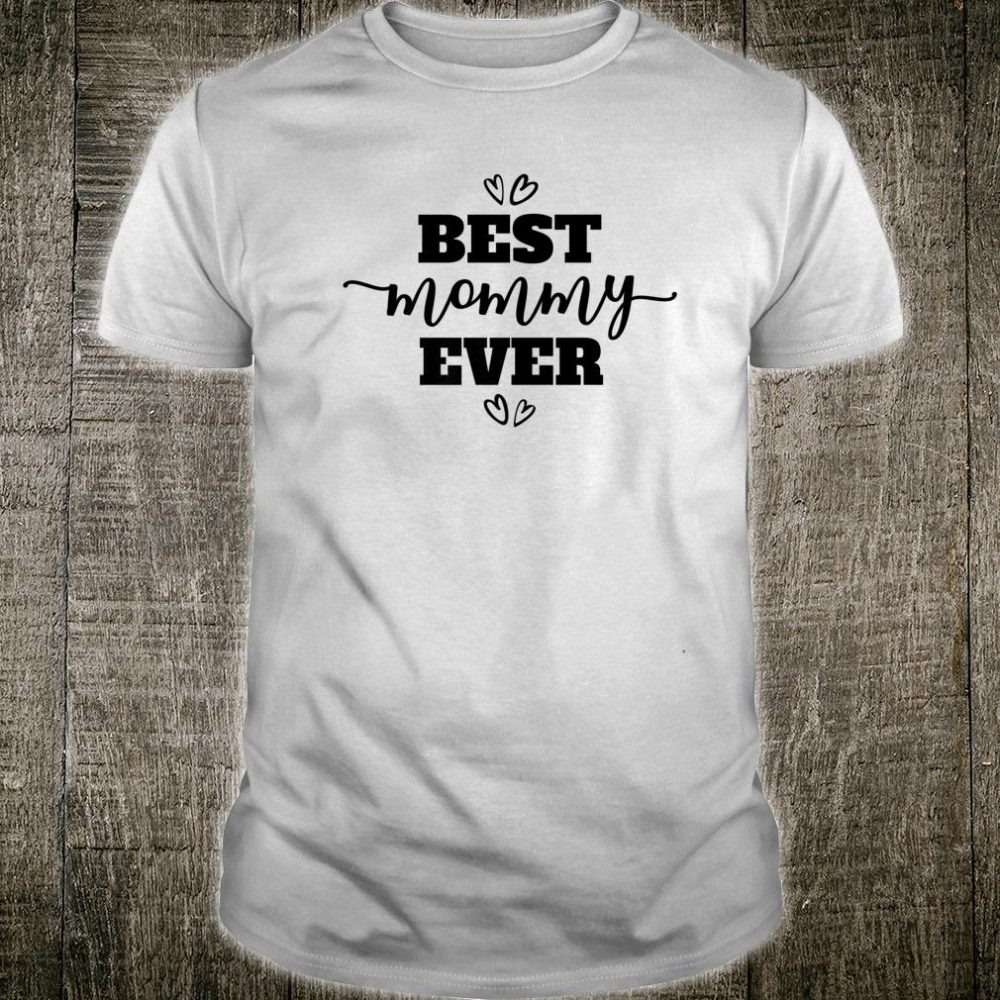 Best Mommy Ever in Black Script ACV011a Shirt