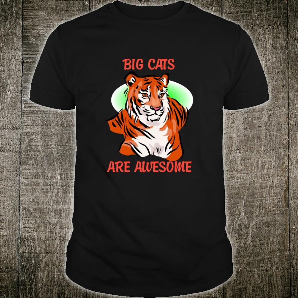 Big Cats are Awesome featuring an Awesome Orange Tiger Shirt