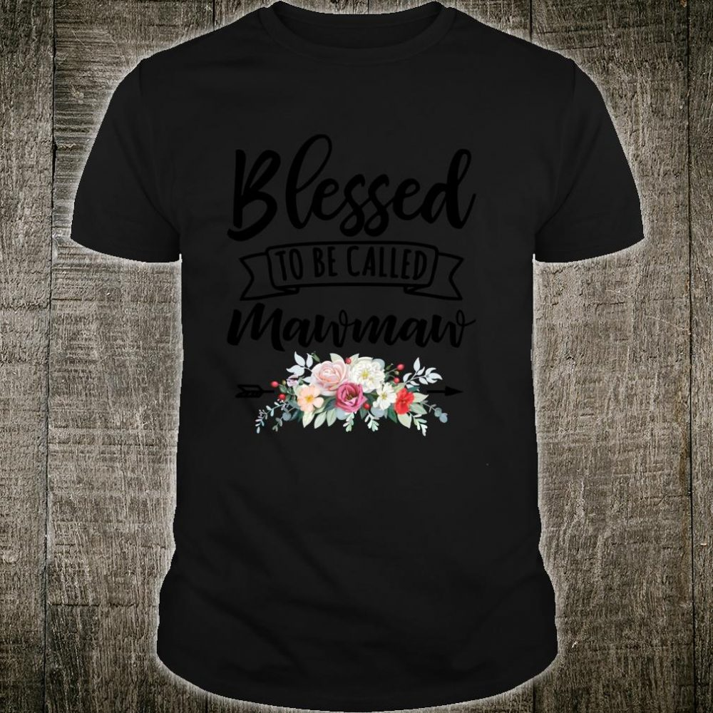 Blessed Mawmaw Shirt Mothers Day Blessed To Be Called Mom Shirt