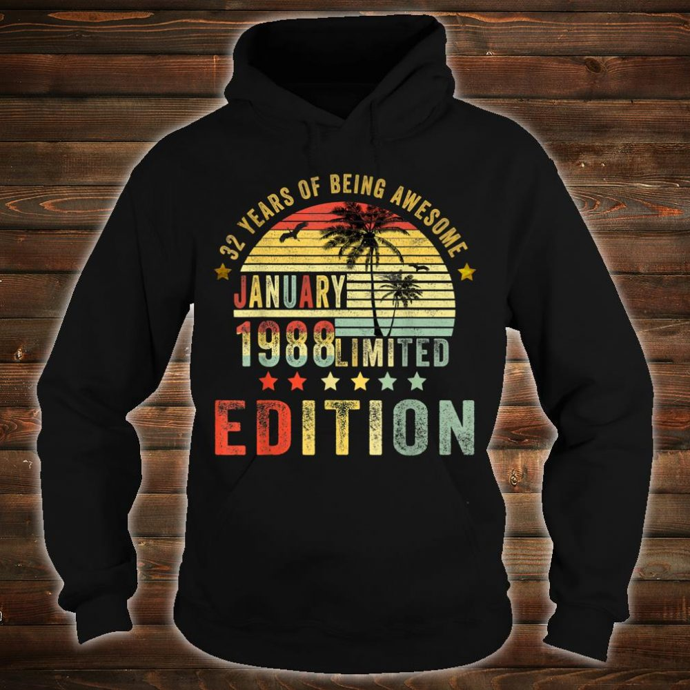 Born January 1988 Limited Edition Bday Shirt hoodie