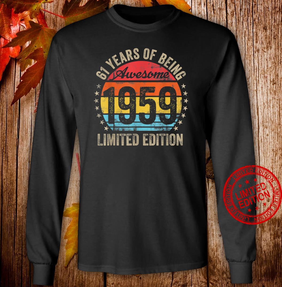 Born in 1959 Limited Edition Bday 61st Birthday Shirt long sleeved