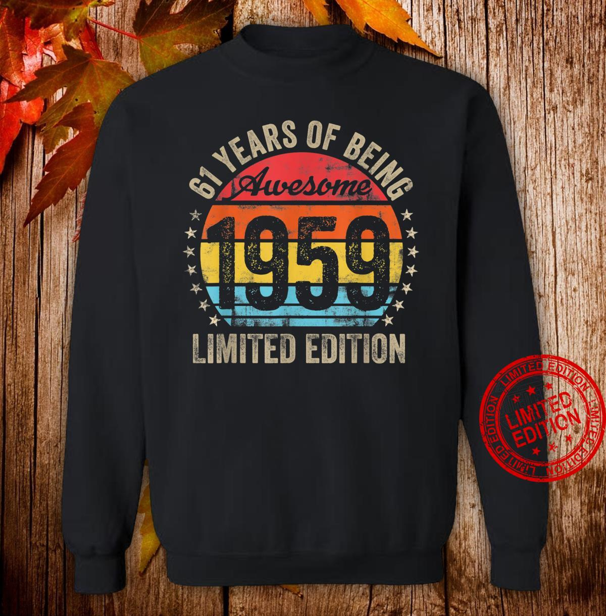 Born in 1959 Limited Edition Bday 61st Birthday Shirt sweater