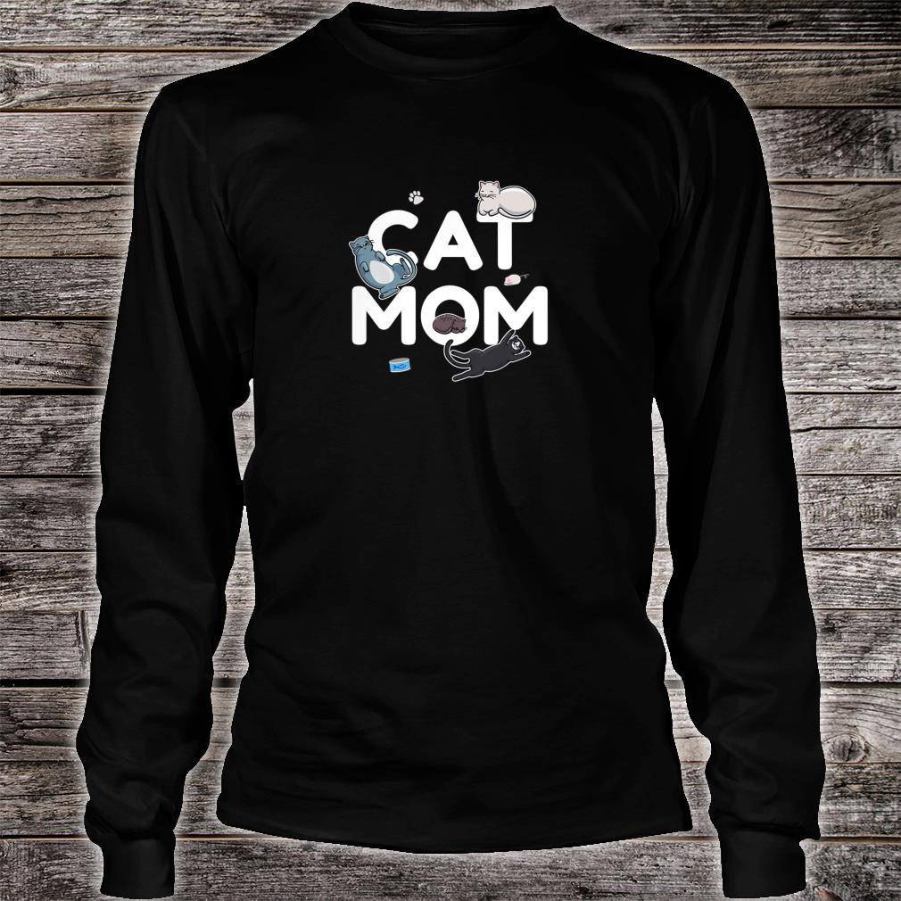Cat Mom Cute Kittens for Pet Owners and Animal Shirt Long sleeved