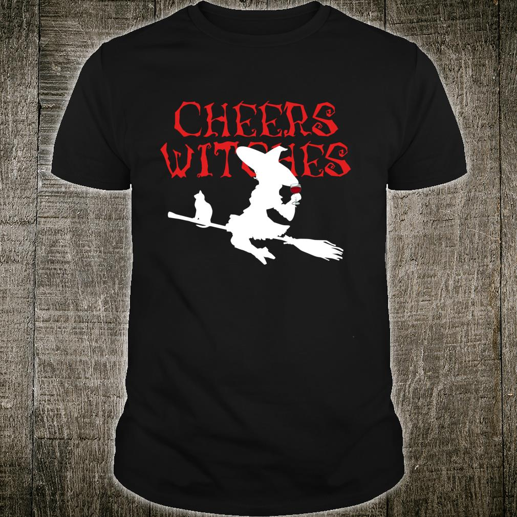 Cheers Witches! Fun Witch Halloween Shirt