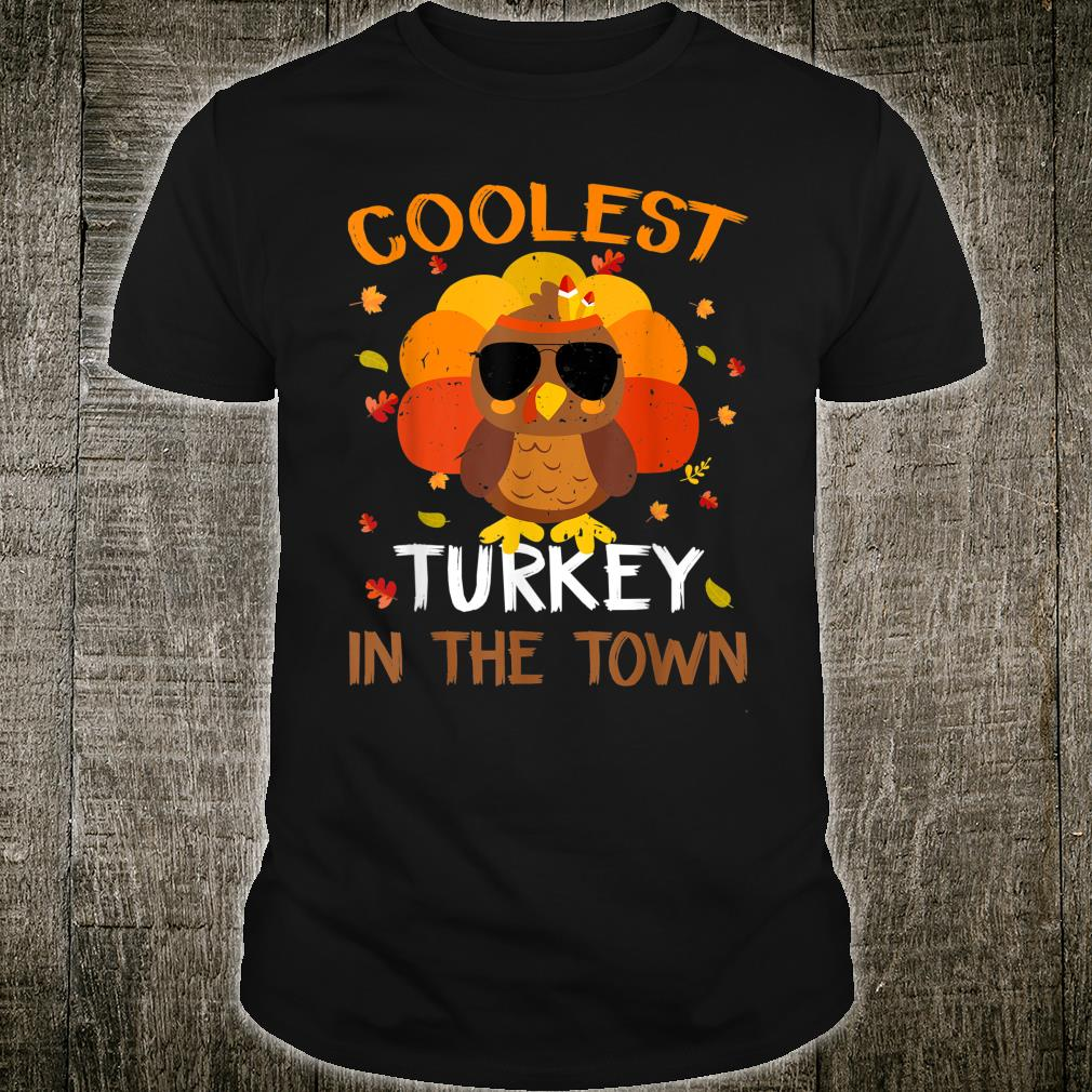 Coolest Turkey In The Town Thanksgiving Boys Girls Shirt