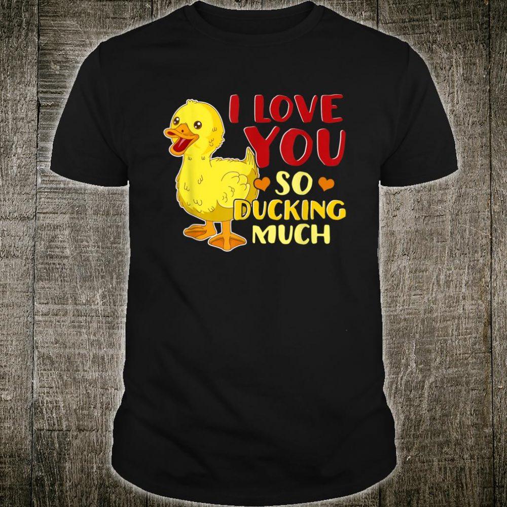 Cute & I Love You So Ducking Much Duckling Pun Shirt
