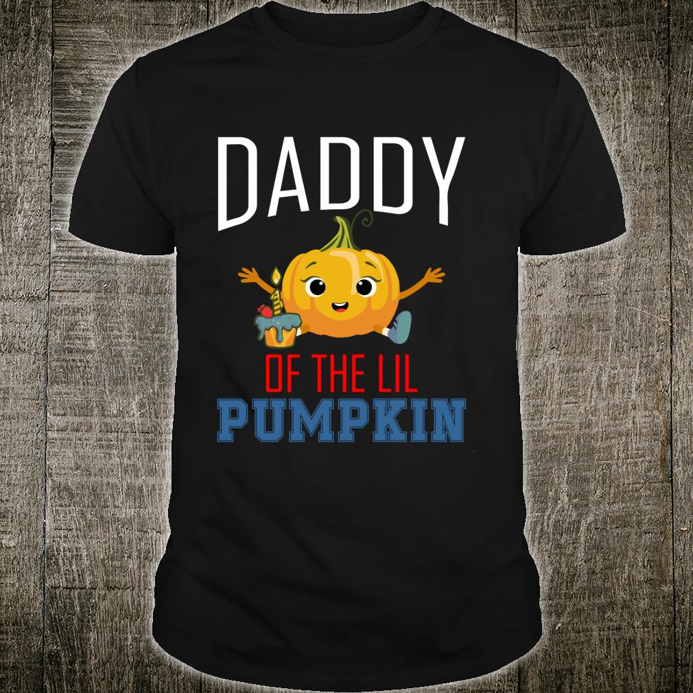 Daddy of the Lil Pumpkin Matching birthday Shirt