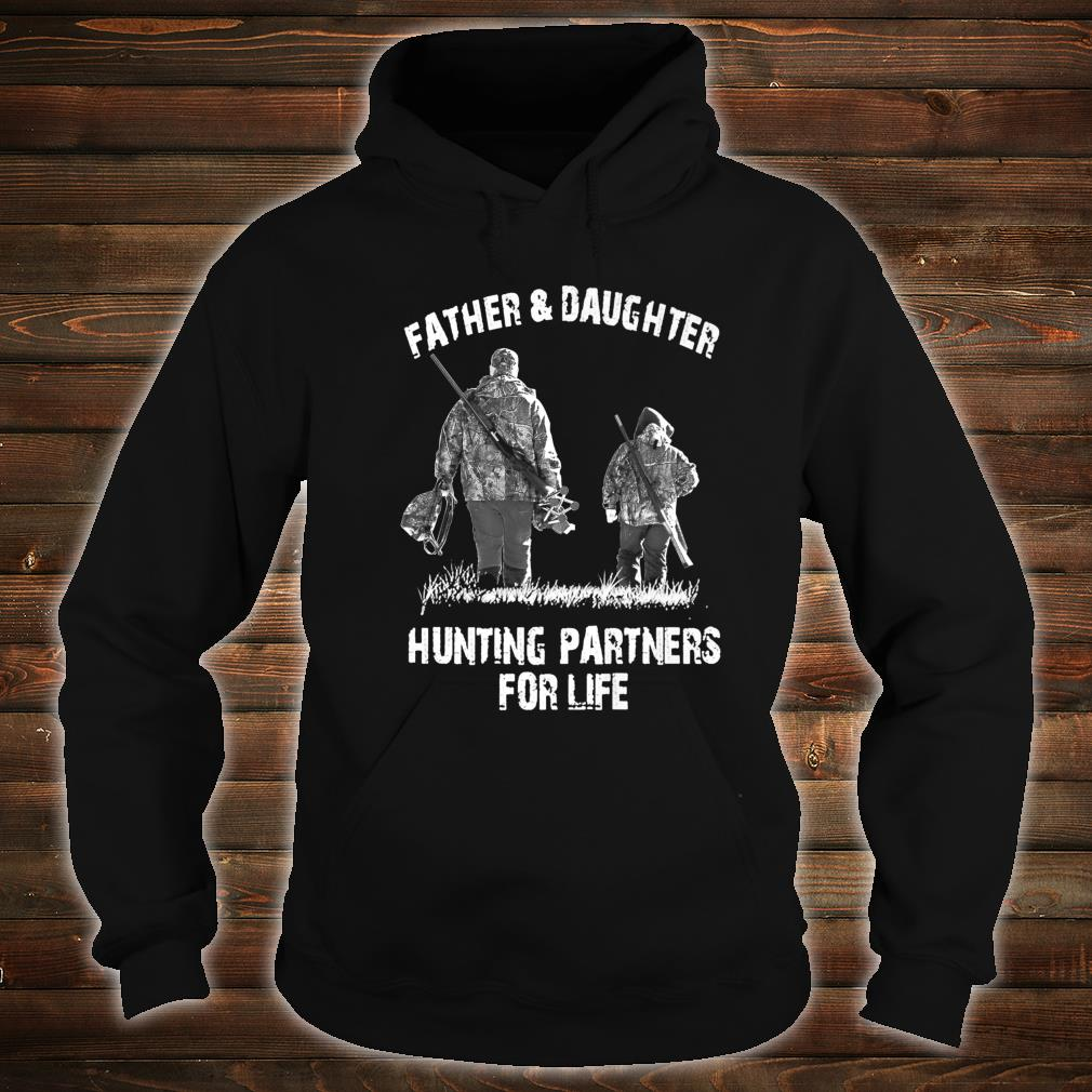 Father And Daughter Hunting Partners For Life Shirt hoodie