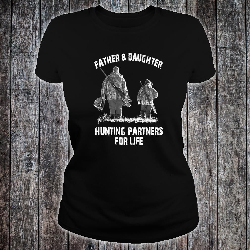 Father And Daughter Hunting Partners For Life Shirt ladies tee