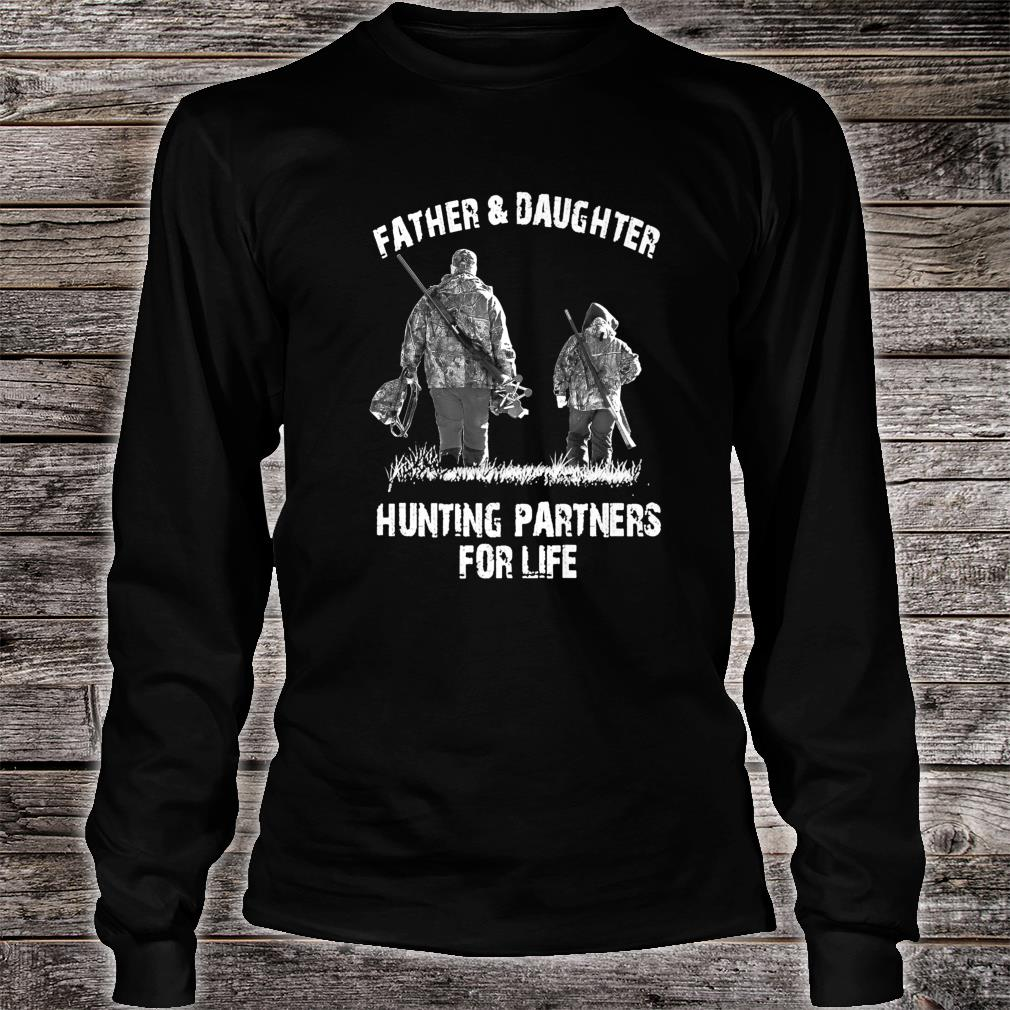 Father And Daughter Hunting Partners For Life Shirt long sleeved