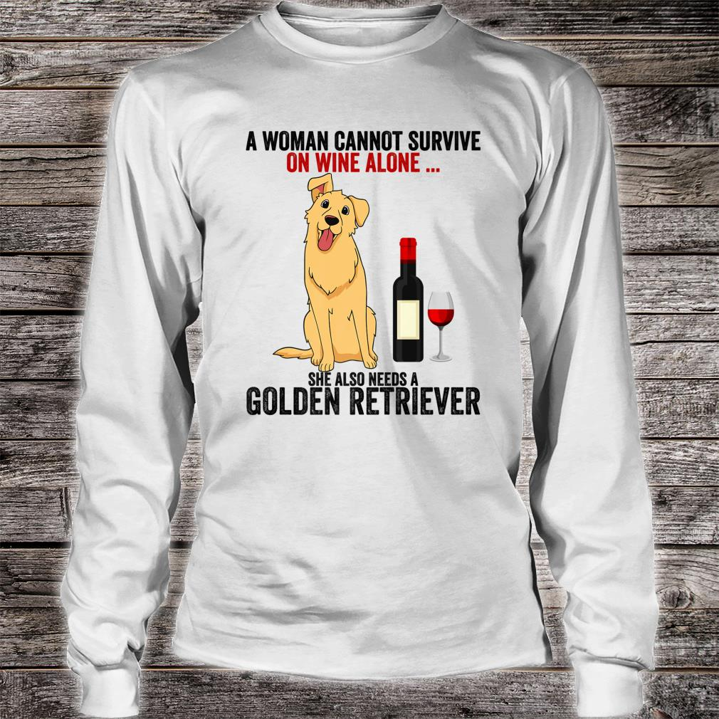 Funny Golden Retriever A Cannot Survive On Wine Alone Shirt long sleeved