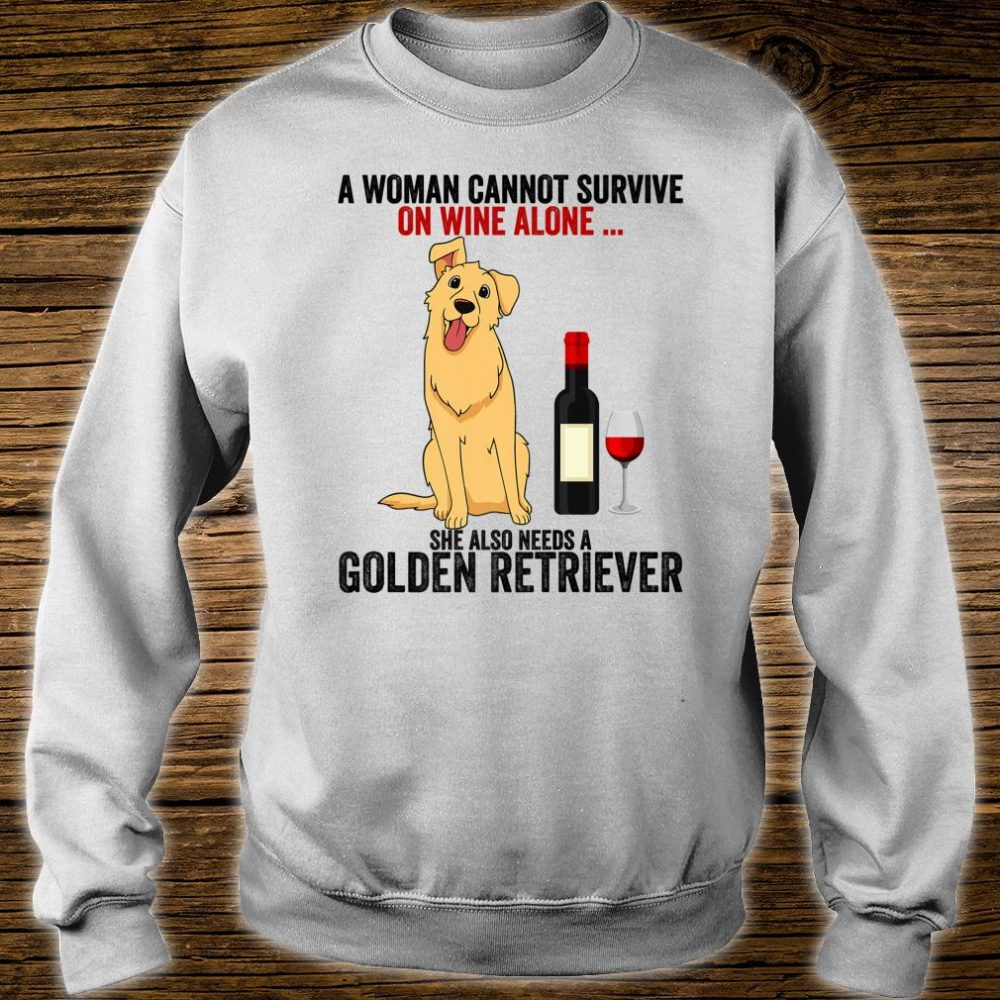 Funny Golden Retriever A Cannot Survive On Wine Alone Shirt sweater