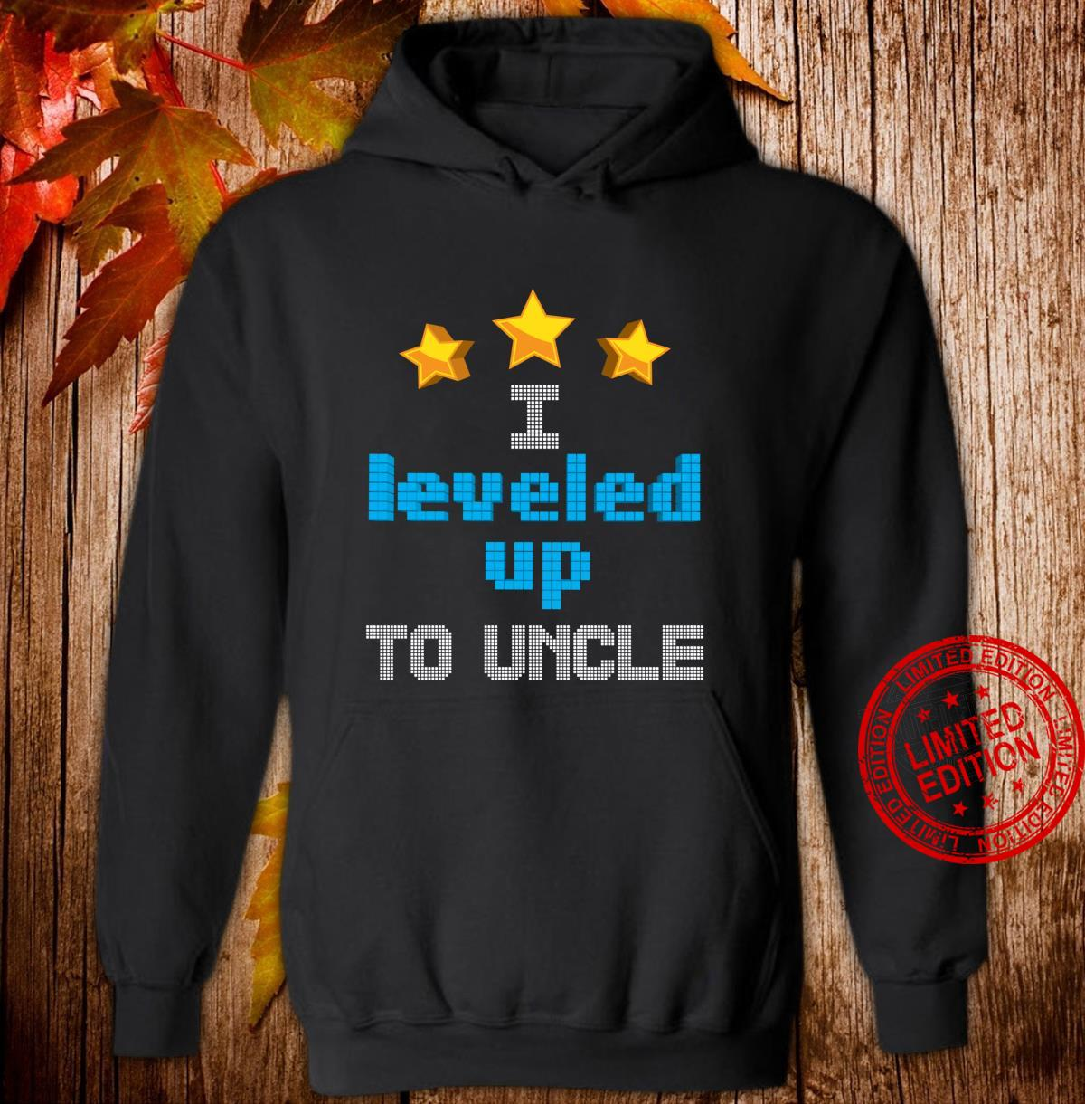 Funny I Leveled Up To Uncle Cute Future Gamer Quote Shirt hoodie