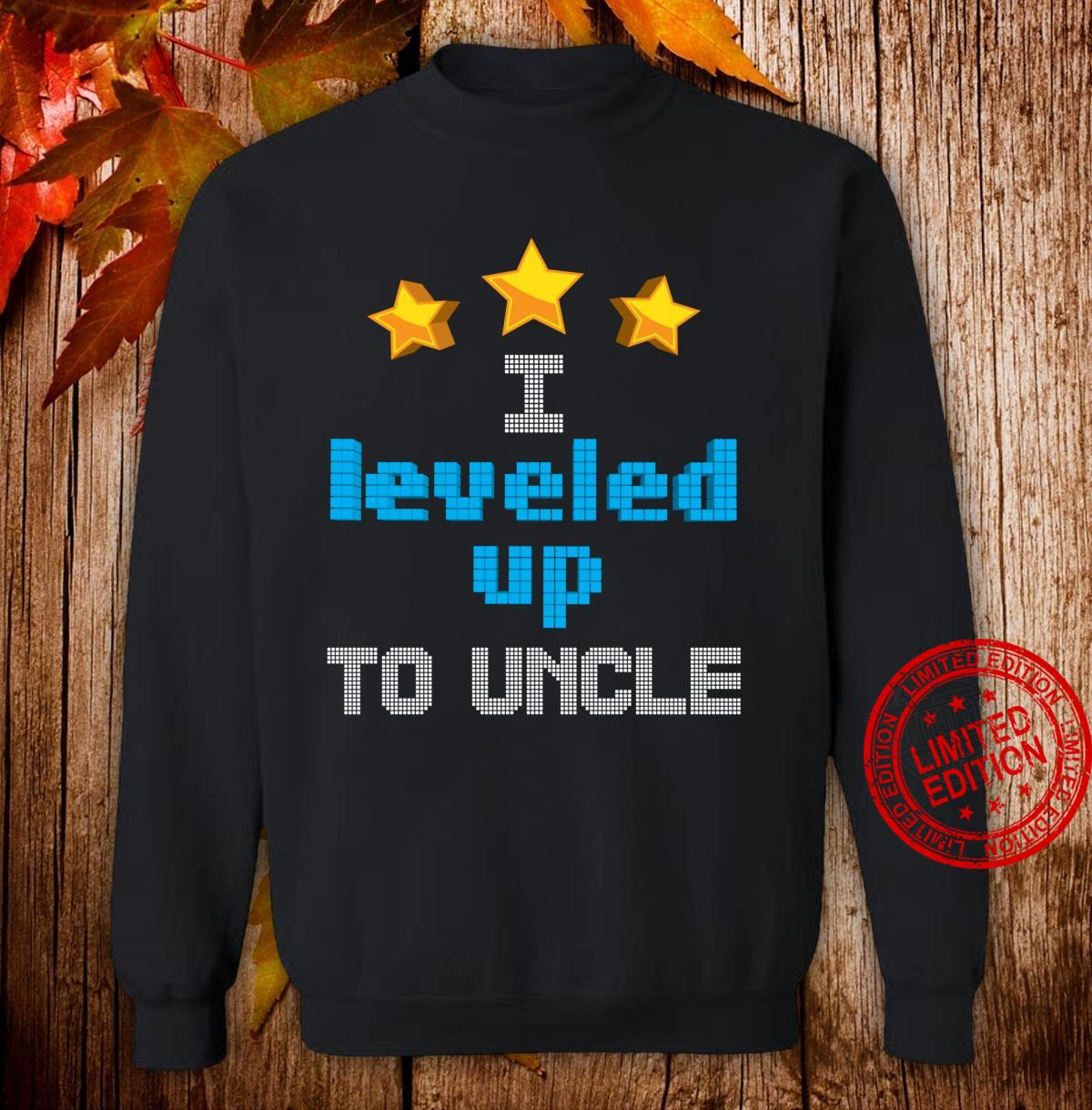 Funny I Leveled Up To Uncle Cute Future Gamer Quote Shirt sweater