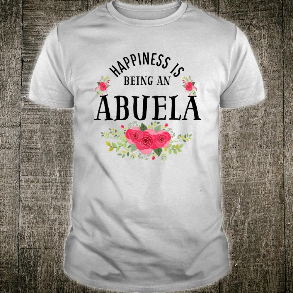 Happiness is being an abuela Shirt