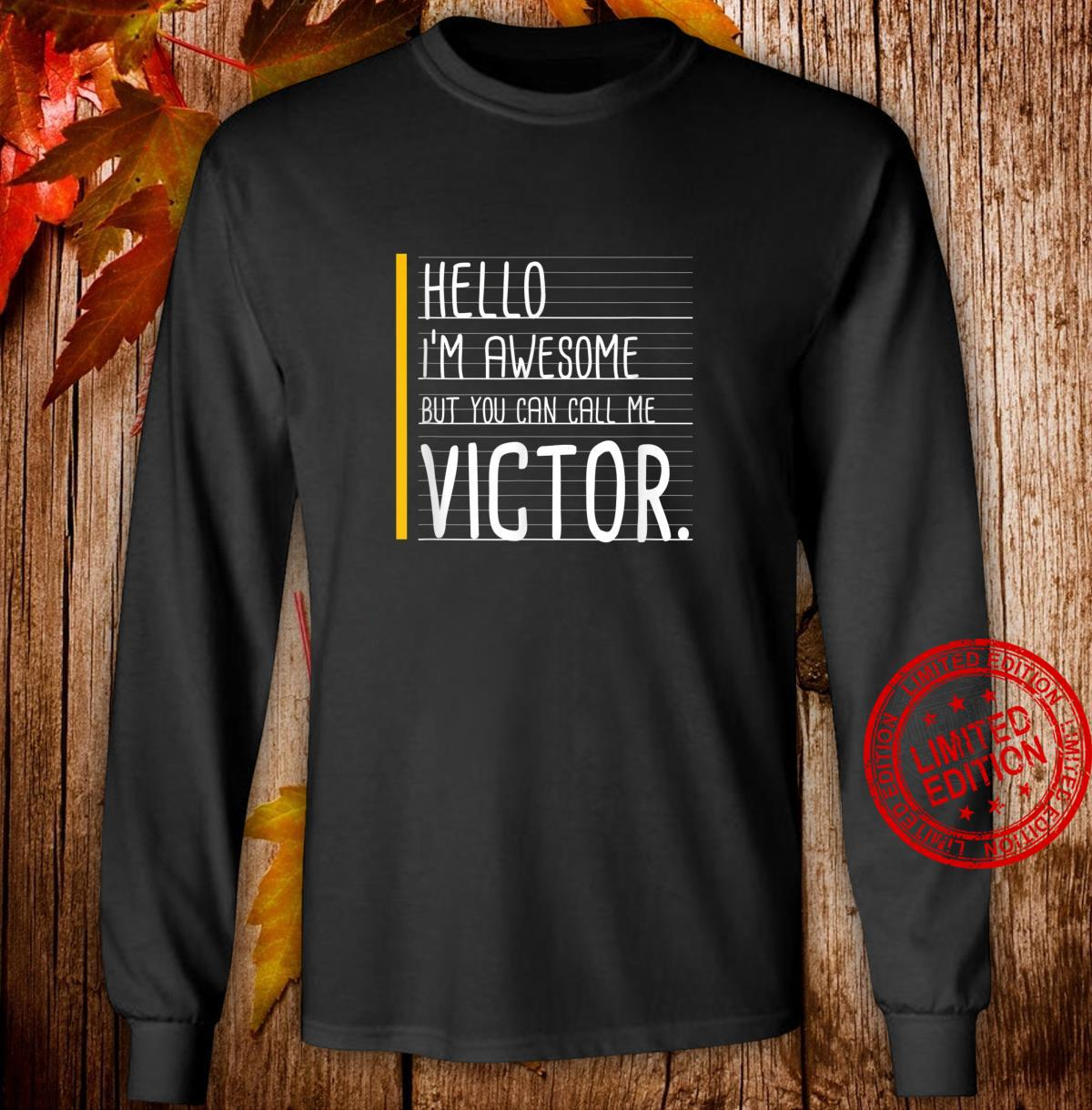 Hello I'm Awesome But Call Me Victor White Name Shirt long sleeved
