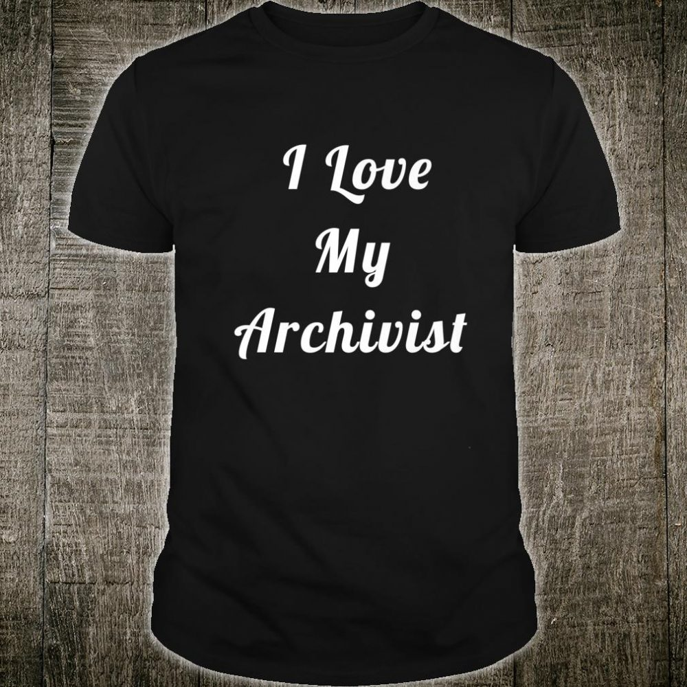 I Love My Archivist Shirt