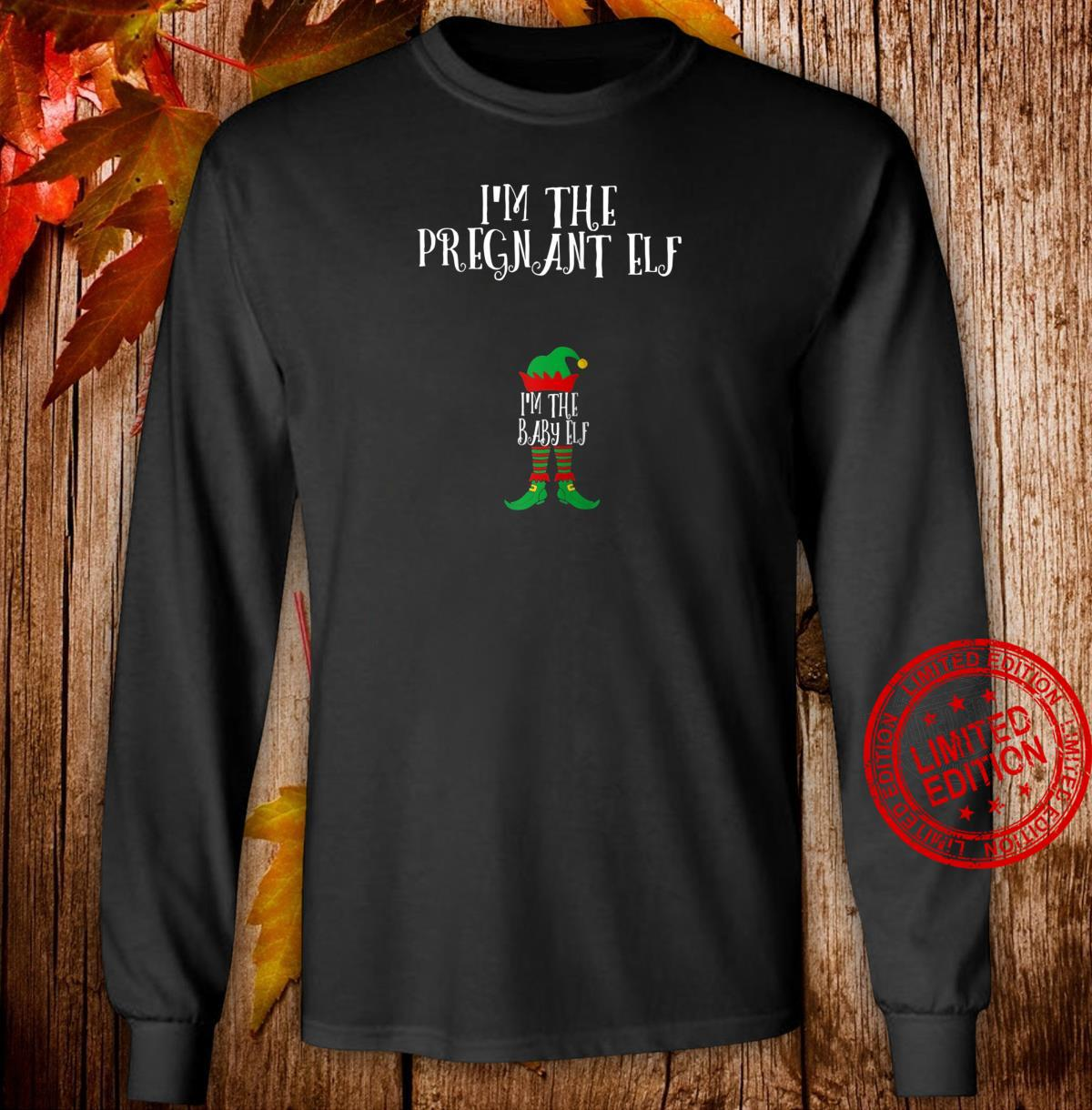 I'm The pregnant Elf baby Matching Family Group Christmas Shirt long sleeved