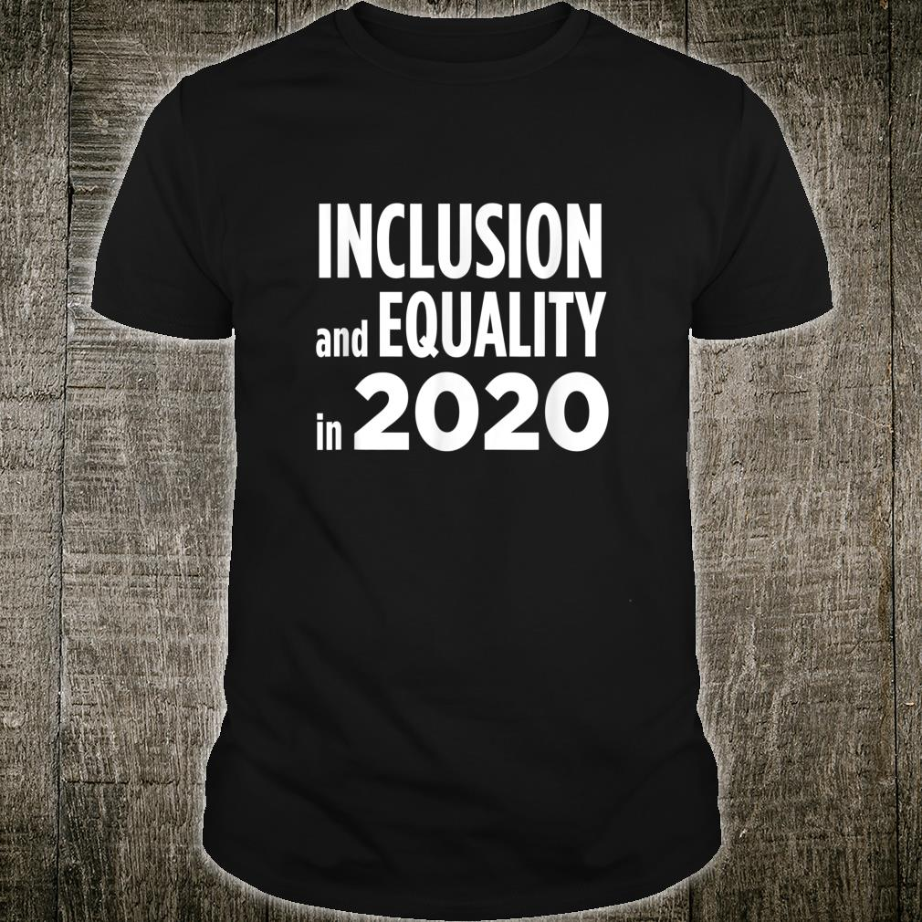 Inclusion and equality in 2020 shirt