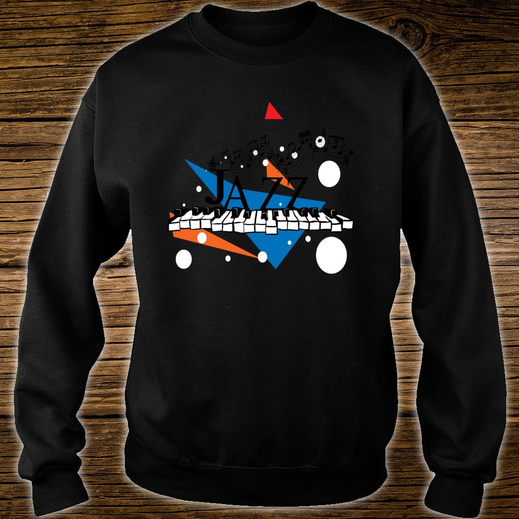 Jazz Piano Jazz Keys Music Shirt sweater