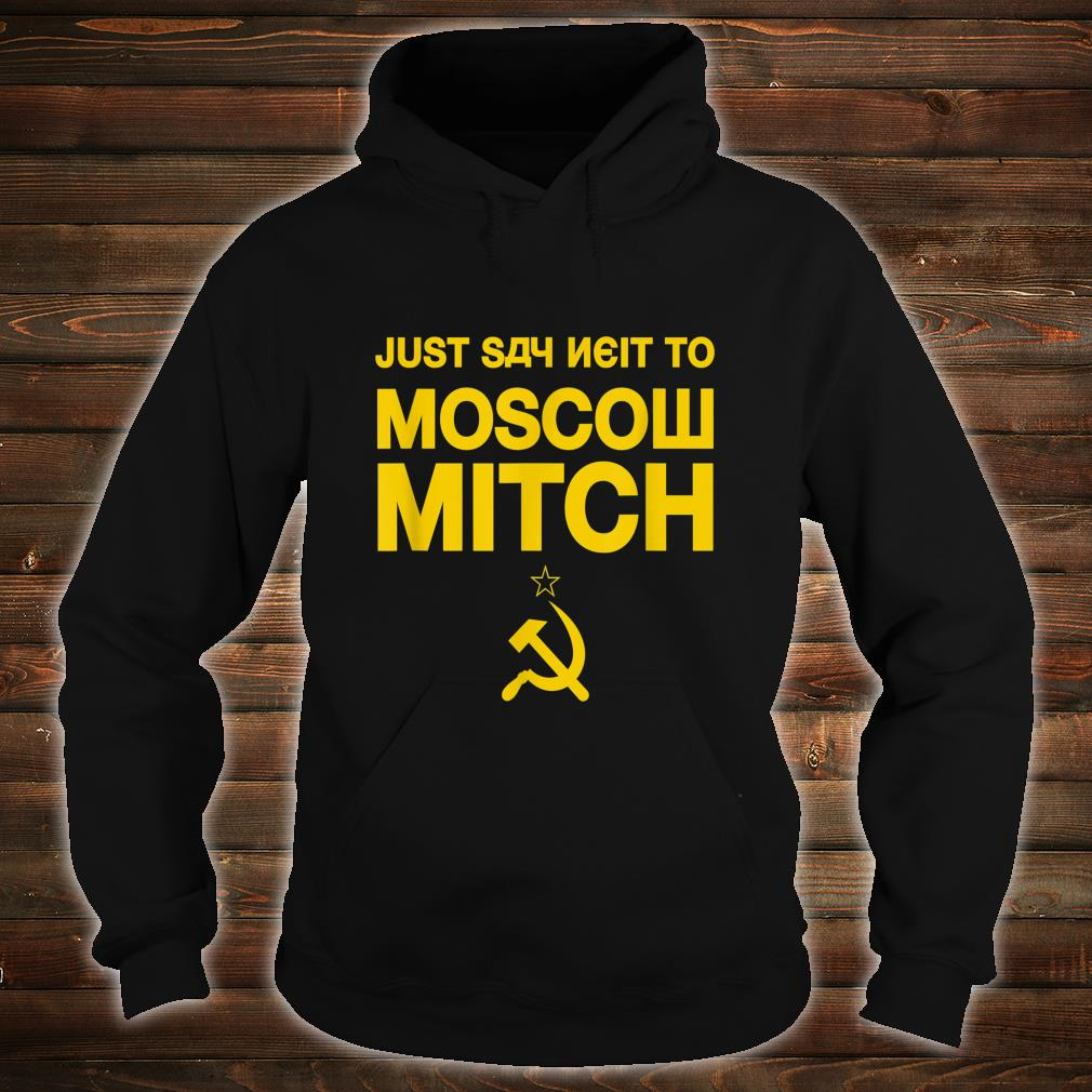 Just Say Neit To Moscow Mitch Shirt hoodie
