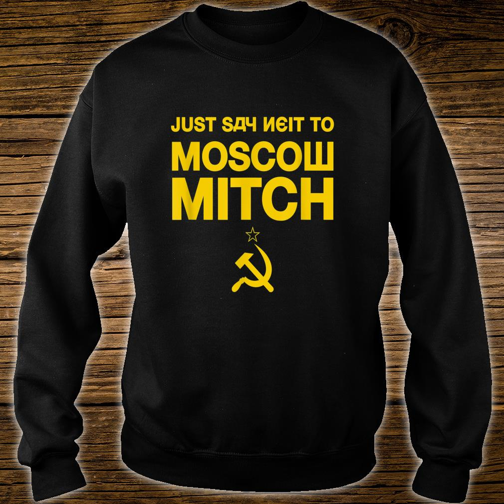 Just Say Neit To Moscow Mitch Shirt sweater
