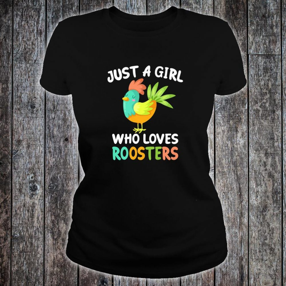 Just a Girl Who Loves Roosters Bird Farmer Farm Shirt ladies tee