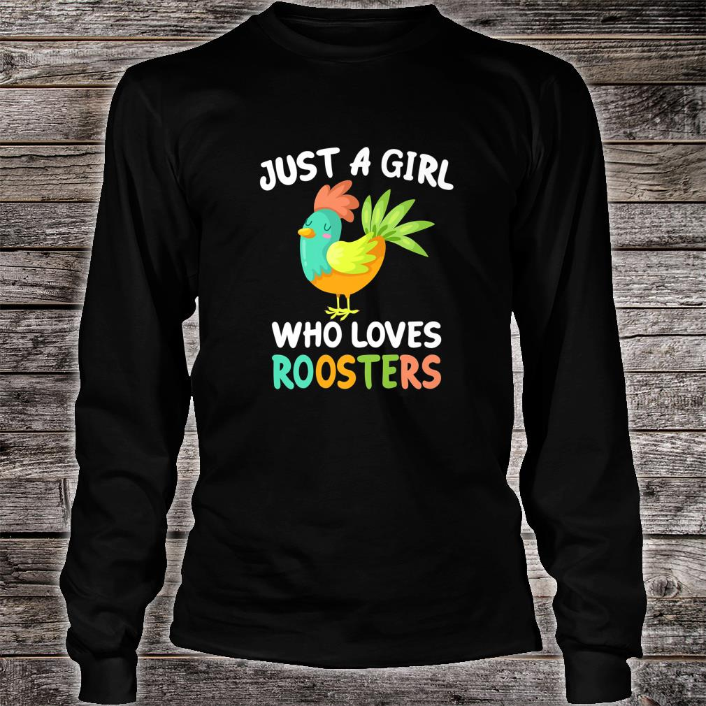 Just a Girl Who Loves Roosters Bird Farmer Farm Shirt long sleeved
