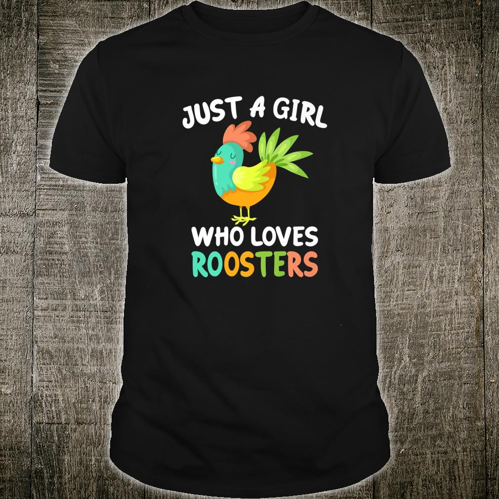 Just a Girl Who Loves Roosters Bird Farmer Farm Shirt