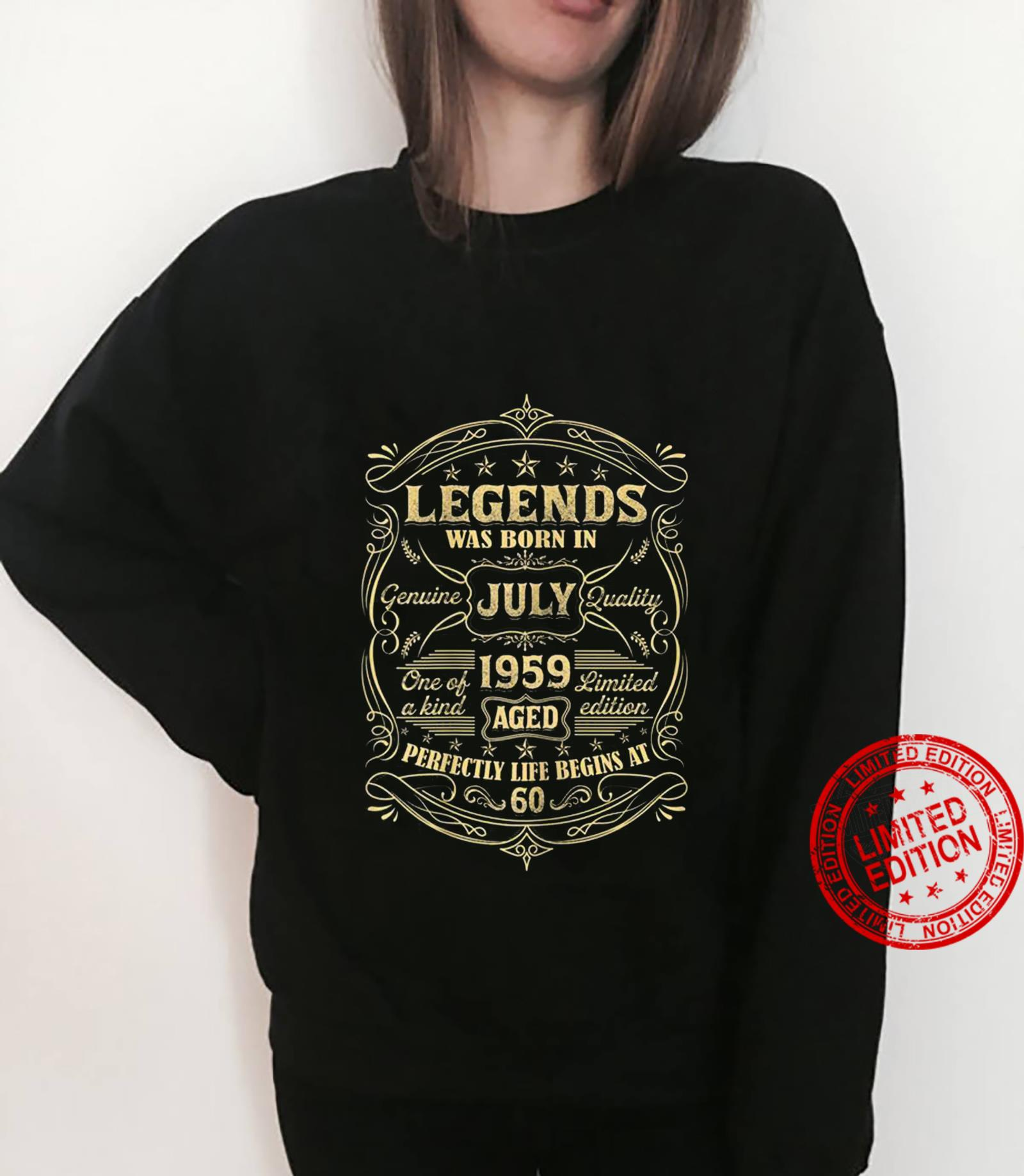 Legends Was Born In July 1959 Aged Perfectly Life Begins At 60 hoodie sweater