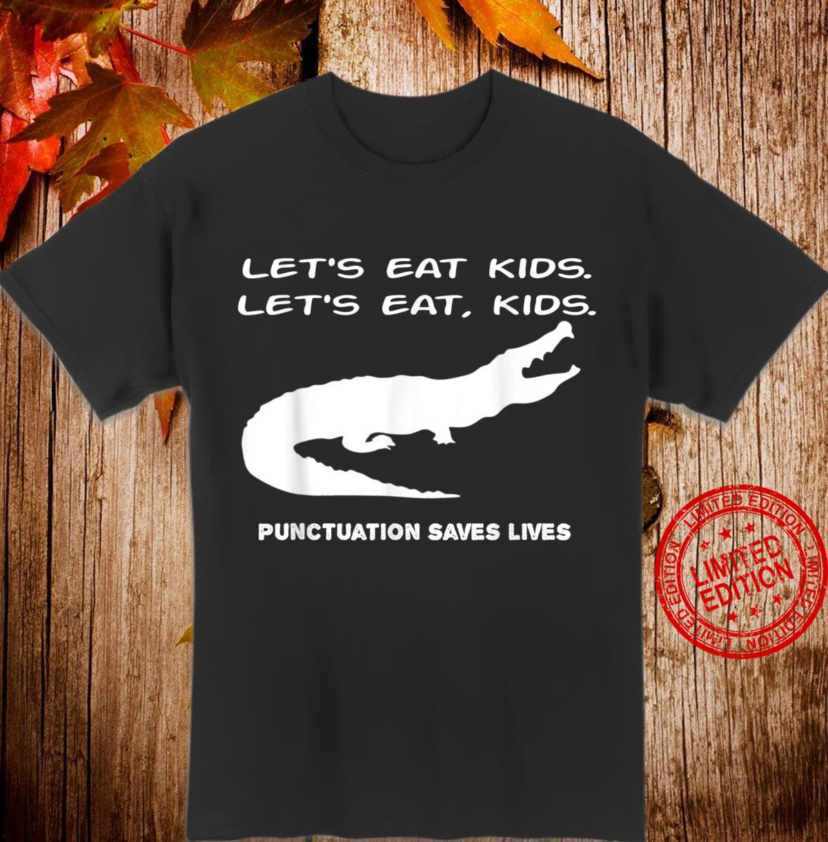Let's Eat Punctuation Saves Lives Shirt