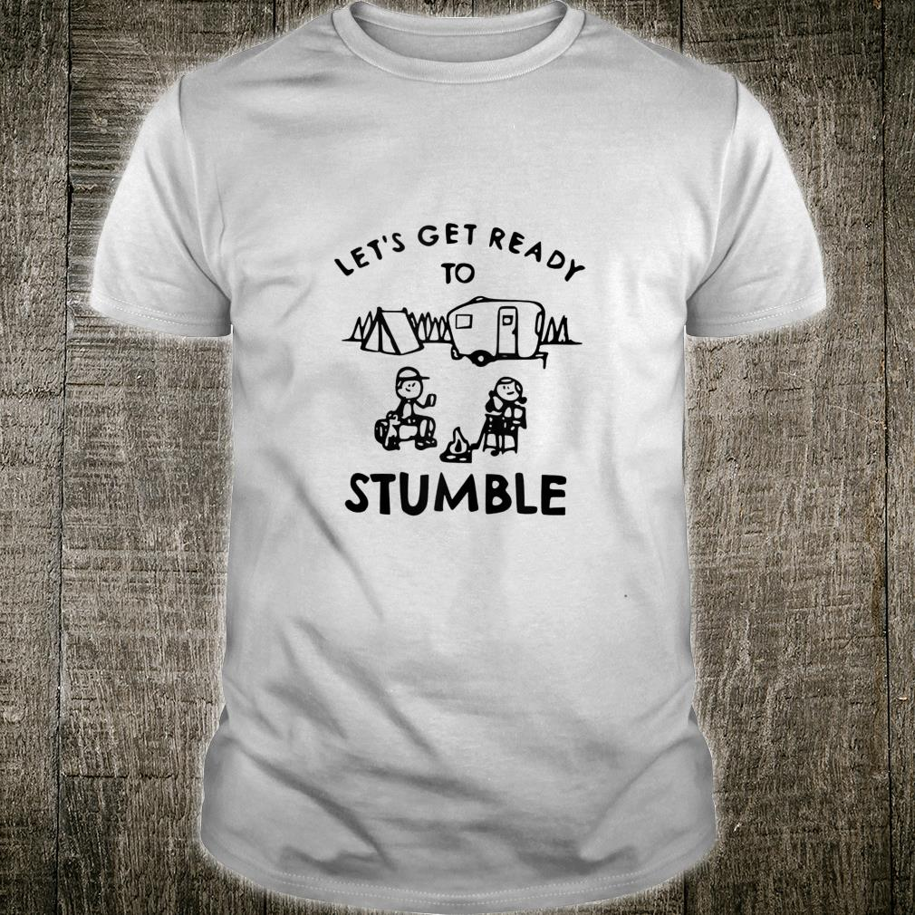 Let's Get Ready To Stumble Camping Shirt