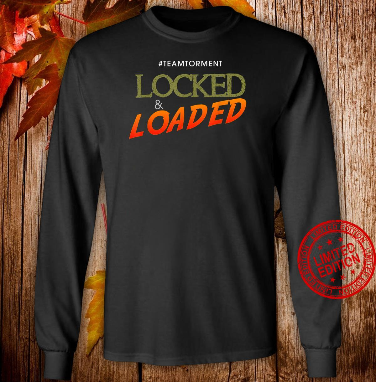 Locked and Loaded by Team Torment Shirt long sleeved